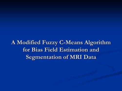 A Modified Fuzzy C-Means Algorithm for Bias Field Estimation
