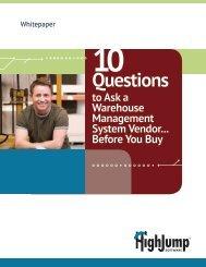 Ten Questions to Ask a WMS Vendor - HighJump Software, Inc.