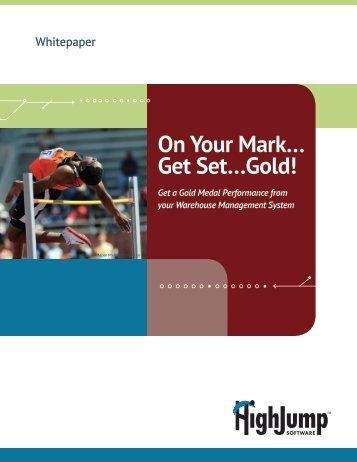 On Your Mark… Get Set…Gold! - HighJump Software, Inc.