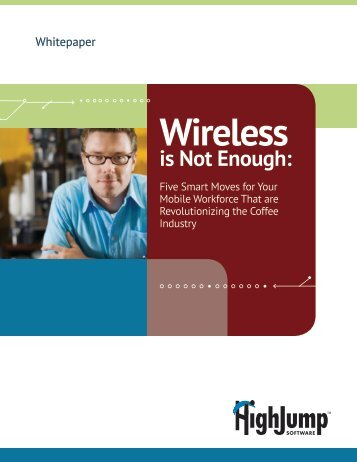 Wireless is Not Enough - HighJump Software, Inc.