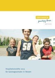 für Ganztagsschulen in Hessen Hospitationsreihe 2013 - Ganztägig ...