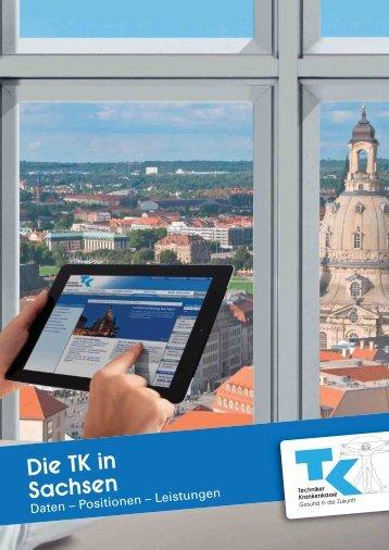 Die TK in Sachsen (PDF, 694 KB ) - Techniker Krankenkasse