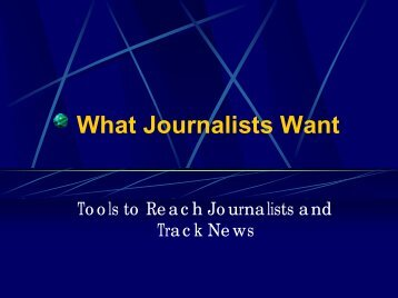 Using the Electronic Media to Reach Journalists and Track ... - HIPNet