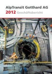 Geschäftsbericht AlpTransit Gotthard AG 2012