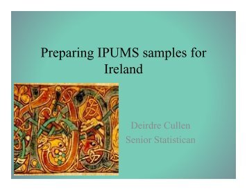 Preparing IPUMS samples for p g p Ireland