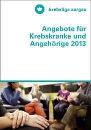 Angebote für Krebskranke und Angehörige 2013 - Krebsliga Schweiz