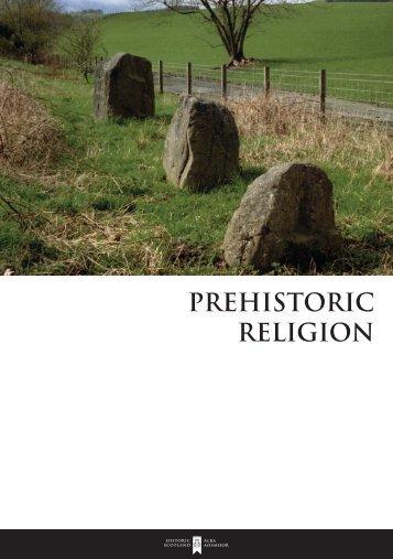 Prehistoric Religion [pdf, 3.5mb] - Historic Scotland