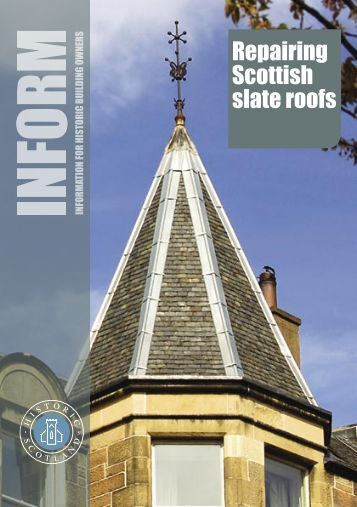 Inform Guide - Repairing Scottish Slate Roofs - Historic Scotland