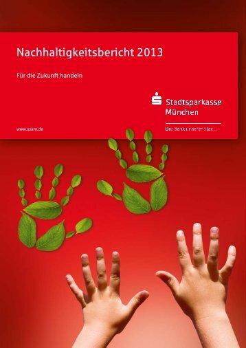 Nachhaltigkeitsbericht 2013 (PDF) - Stadtsparkasse München