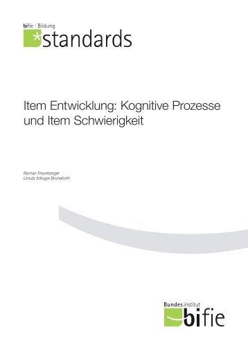 Item Entwicklung: Kognitive Prozesse und Item Schwierigkeit - Bifie