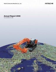Annual Report 2008 - Hitachi Construction Machinery