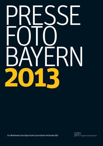 Pressefoto Bayern 2013 - Bayerischer Journalisten Verband