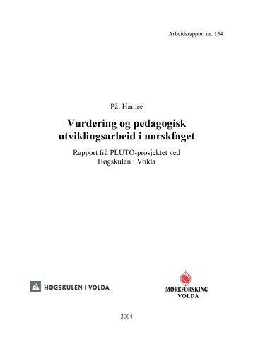 Vurdering og pedagogisk utviklingsarbeid i norskfaget - Høgskulen i ...