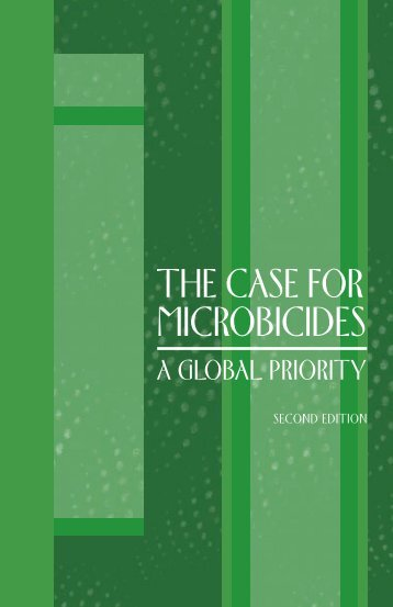 The Case for Microbicides - A Global priority - Population Council