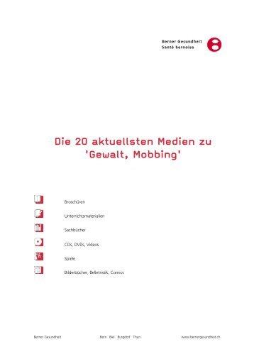 Die 20 aktuellsten Medien zu 'Gewalt, Mobbing' - Berner Gesundheit