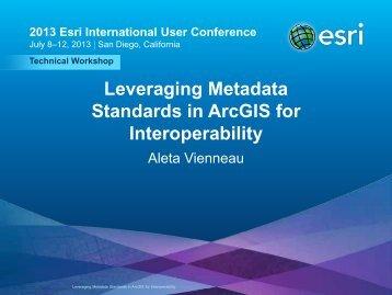 Leveraging Metadata Standards in ArcGIS for Interoperability - Esri