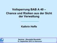 Vollsperrung BAB A 40 – Chance und Risiken aus der Sicht ... - FGSV
