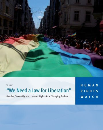 """Turkey: """"We Need a Law for Liberation"""" - Human Rights Watch"""
