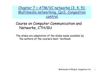 Chapter 7 + ATM/VC networks (3, 4, 5): Multimedia networking, QoS ...