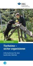 Tierheime – sicher organisieren (PDF, 2MB, ) - VBG