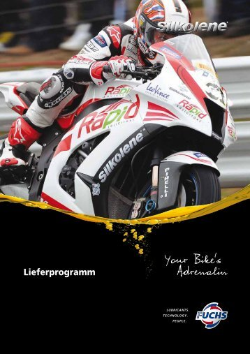 Your Bike's Adrenalin - fuchs europe schmierstoffe gmbh