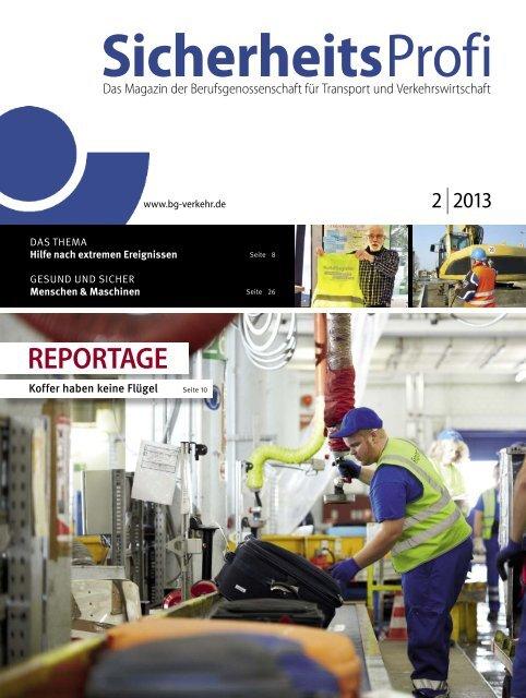 SicherheitsProfi 2/2013 - Berufsgenossenschaft für Transport und ...