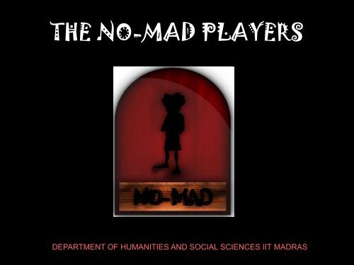 the no-mad players - Department of Humanities and Social Sciences