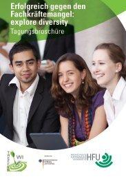 Erfolgreich gegen den Fachkräftemangel: explore diversity