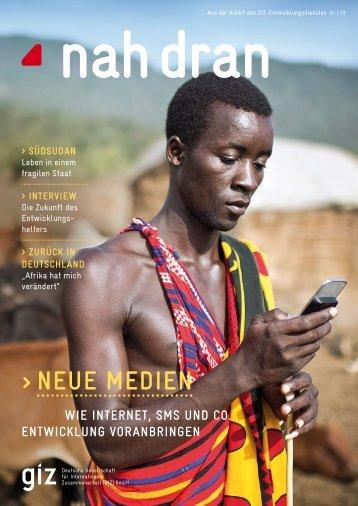 Nah dran 1/2013: Neue Medien - GIZ