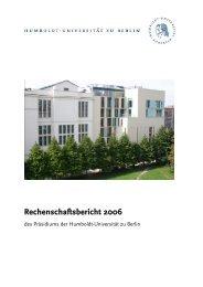 Rechenschaftsbericht 2006 - Humboldt-Universität zu Berlin