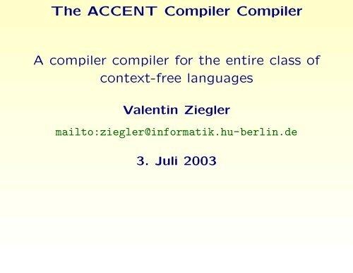 The ACCENT Compiler Compiler A compiler compiler for ... - HU Berlin