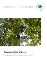 Rechenschaftsbericht 2007 - Humboldt-Universität zu Berlin