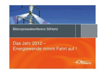Präsentation zur Geschäftsbilanz 2012 - 50Hertz Transmission GmbH