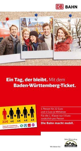 Baden Wurttemberg Karte Db.Ein Tag Der Bleibt Mit Dem Baden Wurttemberg Ticket Bahn