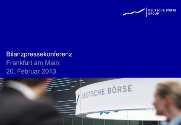 Bilanzpressekonferenz Frankfurt am Main 20. Februar 2013