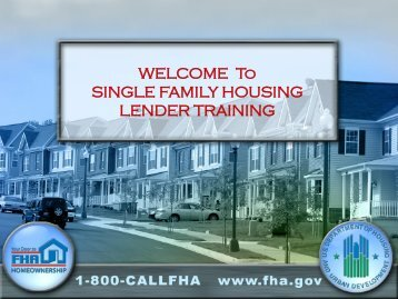 WELCOME To SINGLE FAMILY HOUSING LENDER TRAINING - HUD