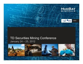 TD Securities Mining Conference - Hudbay Minerals