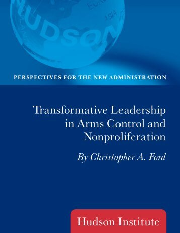 Transformative Leadership in Arms Control and ... - Hudson Institute