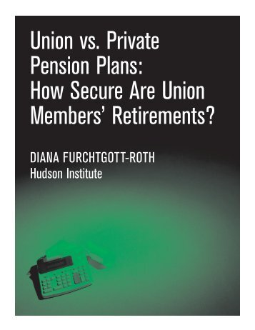 How Secure Are Union Members' Retirements? - Hudson Institute