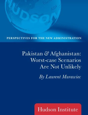 Pakistan & Afghanistan: Worst-case Scenarios Are ... - Hudson Institute