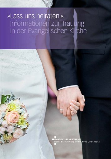 » Lass uns heiraten.« -  Informationen zur Trauung in der Evangelischen Kirche
