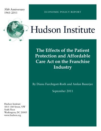 The Effects of the Patient Protection and Affordable - Hudson Institute