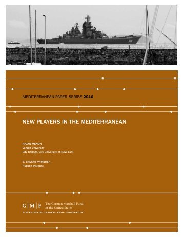 NEW PLAYERS IN THE MEDITERRANEAN - German Marshall ...