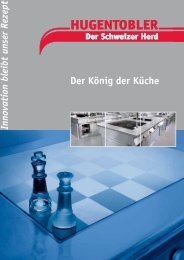 Der König der Küche - Hugentobler Schweizer Kochsysteme AG
