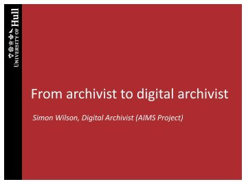 From archivist to digital archivist - Hull History Centre