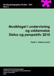 Musikfaget i undervisning og uddannelse Status og perspektiv 2010