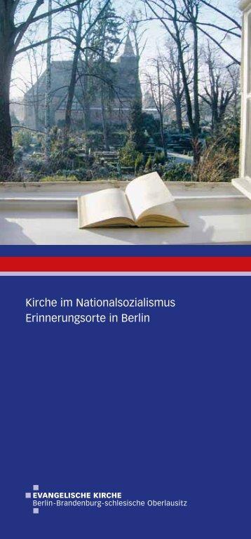 Kirche im Nationalsozialismus - Erinnerungsorte in Berlin