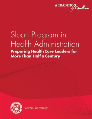 Sloan Program in Health Administration - College of Human Ecology ...