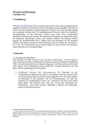 Phonetik und Phonologie Caroline Féry1 1. Einführung 2. Phonetik