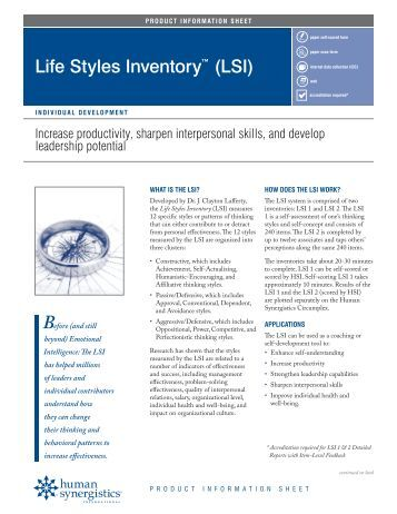 life style inventory lsi The life styles inventory (lsi) identifies the underlying thoughts and motivations that guide an individual's behavior the quality of an individual's thinking and behavior contributes greatly to that person's work performance.